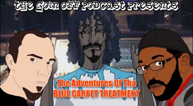 The Adventures Of Tha Blue Carpet Treatment (w/ RapCritic)